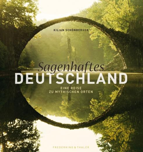 Sagenhaftes Deutschland Kilian Schönberger
